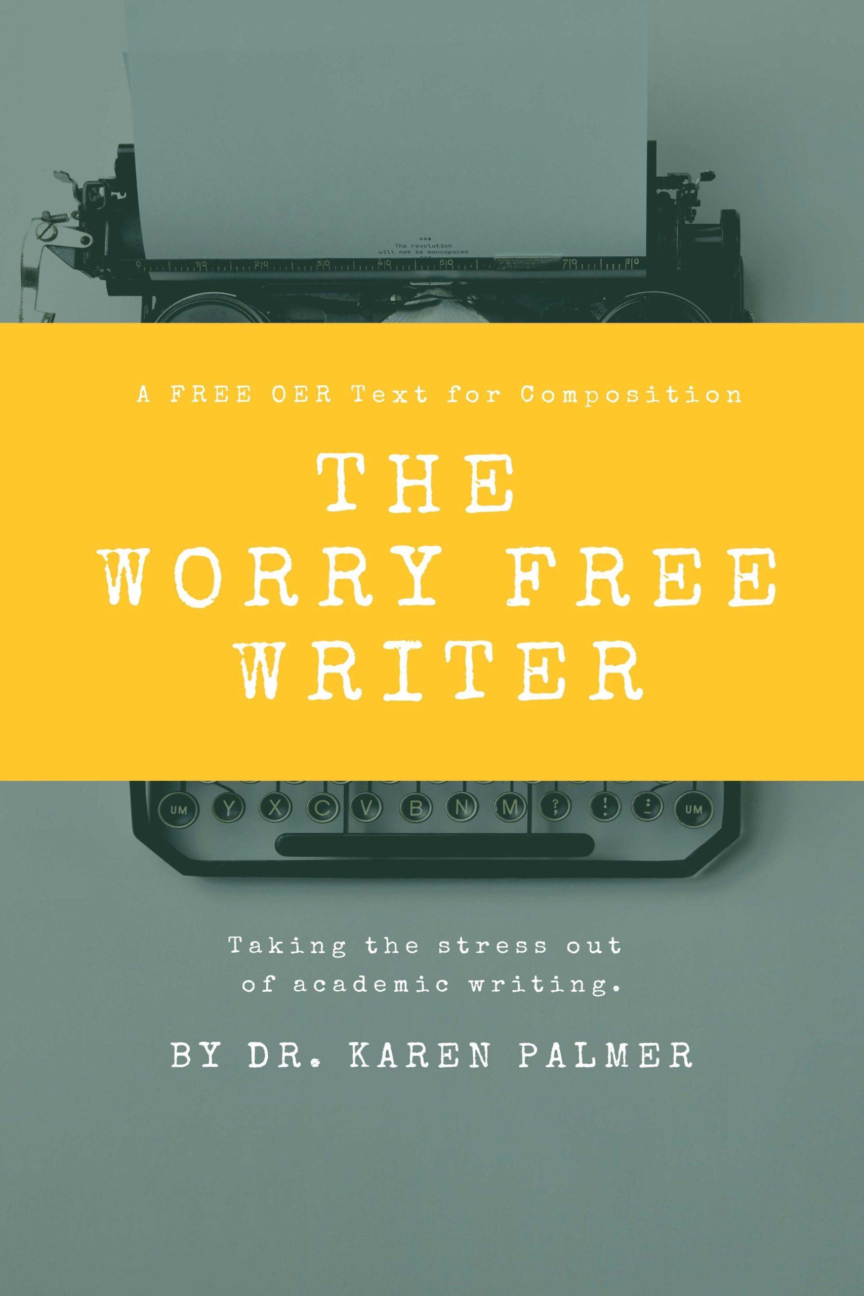 The Worry Free Writer